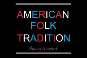 American-Folk-Tradition-by-Shawn-Howard